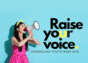 Girl with megaphone. Text says raise your voice, Queensland Youth Week 2018